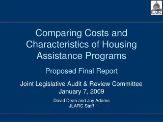 Comparing Costs and Characteristics of Housing Assistance Programs Proposed Final Report