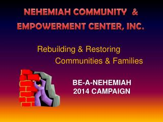 Rebuilding & Restoring                   Communities & Families