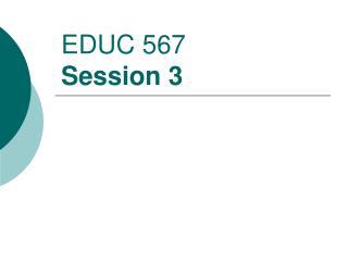 EDUC 567 Session 3