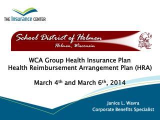Janice L. Wavra Corporate Benefits Specialist