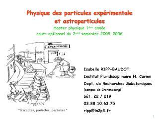 Physique des particules exp rimentale  et astroparticules master physique 1 re ann e cours optionnel du 2ond semestre 20