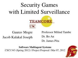 Security  Games with Limited Surveillance