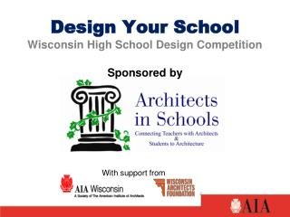 Design Your School   Wisconsin High School Design Competition Sponsored by
