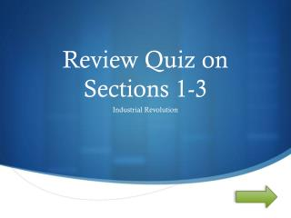 Review Quiz on  Sections 1-3