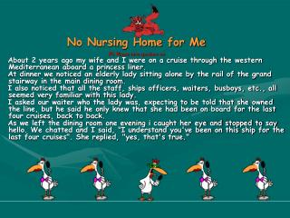 No Nursing Home for Me PS. Please turn speakers on
