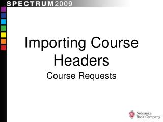 Importing Course Headers
