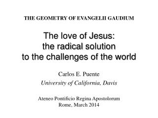 The love of Jesus: the radical solution to the challenges of the world