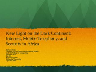 New Light on the Dark Continent: Internet, Mobile Telephony, and Security in Africa