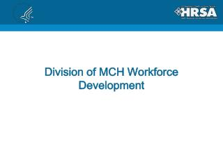 Division of MCH Workforce Development