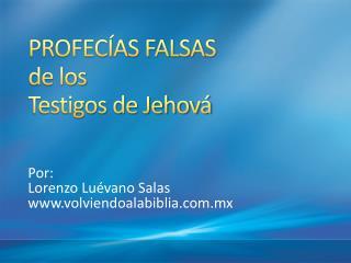 PROFECÍAS FALSAS de los Testigos de Jehová