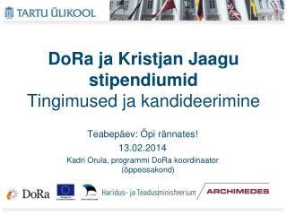 DoRa  ja Kristjan Jaagu stipendiumid Tingimused ja kandideerimine