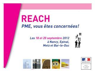 REACH Règlement n° 1907/2006 du 18 décembre 2006 (Entré en vigueur le 1 er  juin 2007)