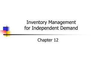 Inventory Management for Independent Demand