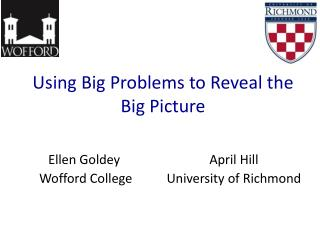 Using Big Problems to Reveal the Big Picture