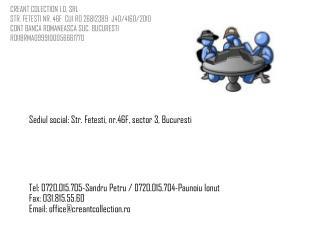 Sediul social:  Str.  Fetesti , nr.46F, sector 3,  Bucuresti