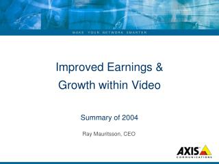 Improved Earnings &  Growth within Video Summary of 2004