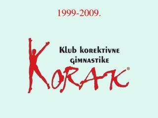 1999- 2009 .