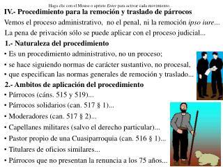 IV.- Procedimiento para la remoción y traslado de párrocos