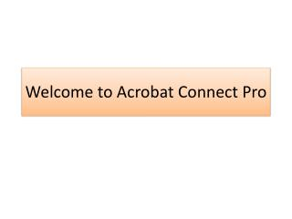 Welcome to Acrobat Connect Pro