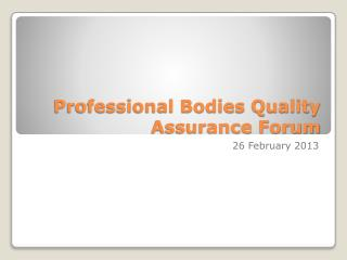 Professional Bodies Quality Assurance Forum