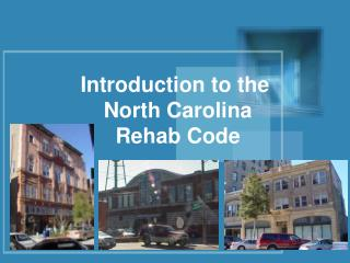 Introduction to the  North Carolina  Rehab Code