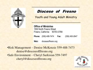 Risk Management – Denise McKenzie 559-488-7473    	denise@dioceseofffresno