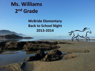 Ms. Williams 2 nd  Grade