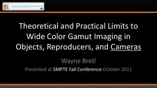 Theoretical and Practical Limits to Wide Color Gamut Imaging in Objects, Reproducers, and  Cameras