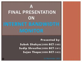 a  final presentation  on  internet bandwidth monitor