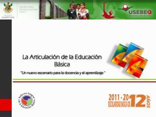 La Articulación de la Educación Básica