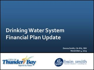 Drinking Water System Financial Plan Update  Donna  Smith, CA-IFA, CBV November 4, 2013