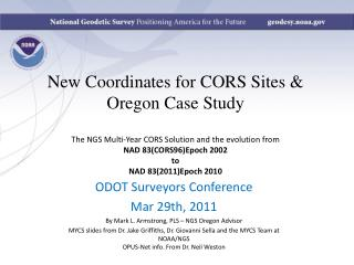 New Coordinates for CORS Sites  Oregon Case Study  The NGS Multi-Year CORS Solution and the evolution from  NAD 83CORS96