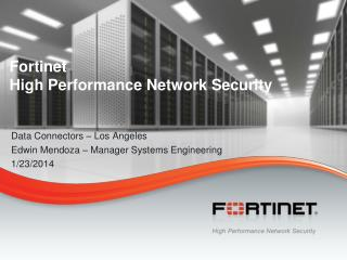 Fortinet  High Performance Network Security