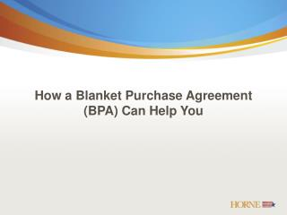How a Blanket Purchase Agreement (BPA) Can Help You