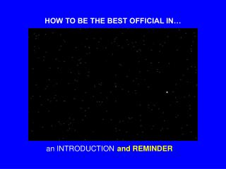 HOW TO BE THE BEST OFFICIAL IN…