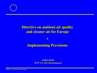 Directive on ambient air quality and cleaner air for Europe + Implementing Provisions