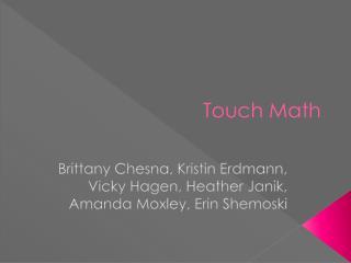 Brittany Chesna, Kristin Erdmann, Vicky Hagen, Heather Janik, Amanda Moxley, Erin Shemoski