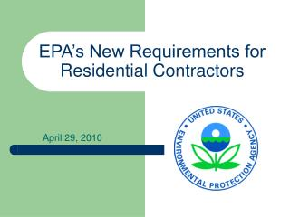 EPA s New Requirements for Residential Contractors