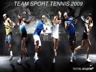 TEAM SPORT TENNIS 2009