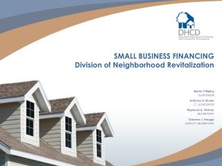 SMALL BUSINESS FINANCING  Division of Neighborhood Revitalization