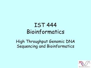 IST 444  Bioinformatics