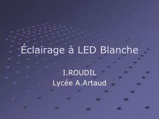 �clairage � LED Blanche