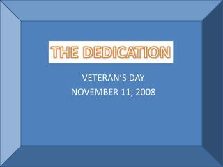 VETERAN'S DAY NOVEMBER 11, 2008