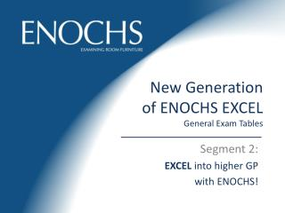 New Generation of ENOCHS EXCEL General Exam Tables