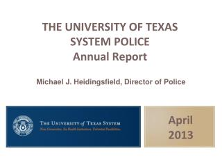 THE UNIVERSITY OF TEXAS  SYSTEM POLICE Annual Report