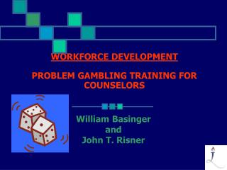 WORKFORCE DEVELOPMENT PROBLEM GAMBLING TRAINING FOR COUNSELORS