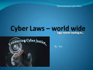 Cyber Laws – world wide