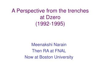 A Perspective from the trenches at Dzero (1992-1995)