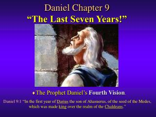 "Daniel Chapter 9 ""The Last Seven Years!"""