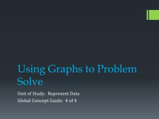 Using Graphs to Problem Solve